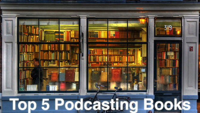 Top 5 Podcasting Books