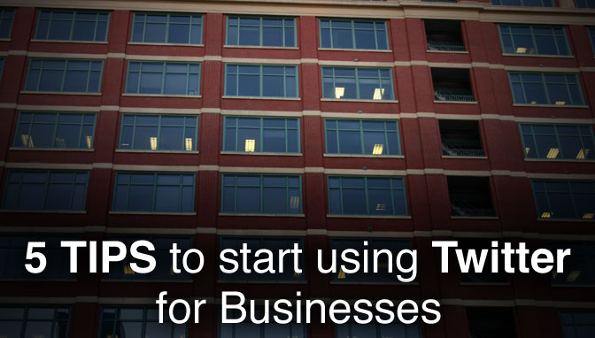 5 Steps To Start Using Twitter For Business